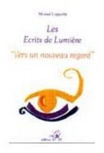 Laporte-Muriel-Les-Ecrits-De-Lumiere-T-2-Vers-Un-Nouveau-Regard-Livre-284624477_ML